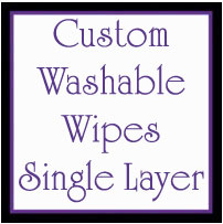 CUSTOM MADE - Washable Wipes (Single Layer)