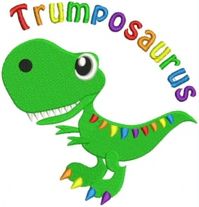 Instant Digital Download - TRUMPOSAURUS - Machine Embroidery File